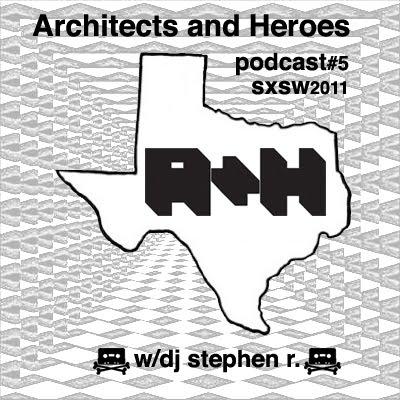 A+H Podcast 5 SXSW2011