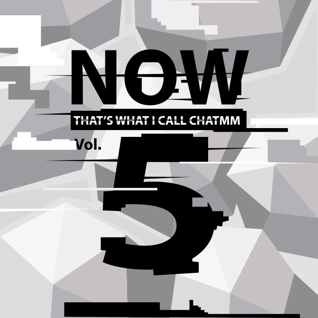 CHATMM Vol. 5: Now That's What I Call CHATMM